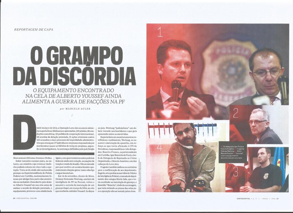 Na reportagem de CartaCapital descrevo as divergências que ocorrem dentro da Polícia Federal no Paraná.