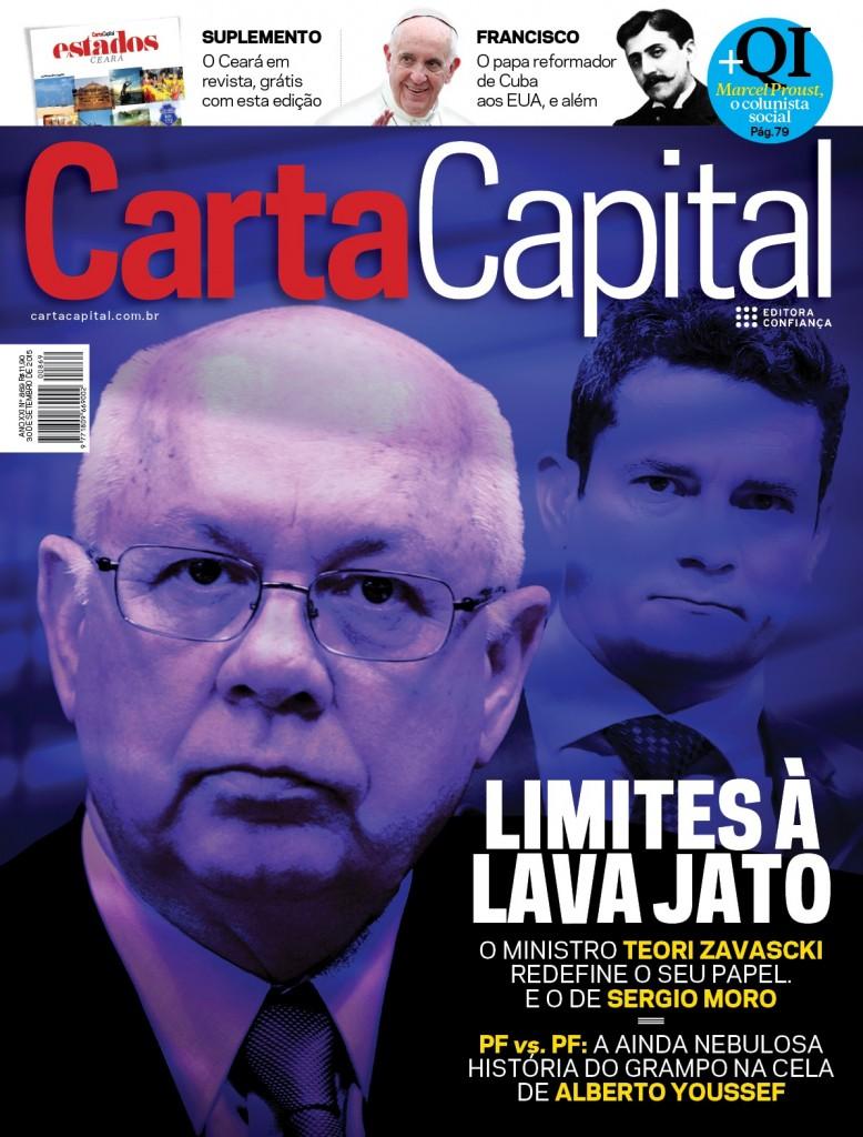 Carta Capital Edição 869 - Limites à Lava Jato & Grampo da discórdia