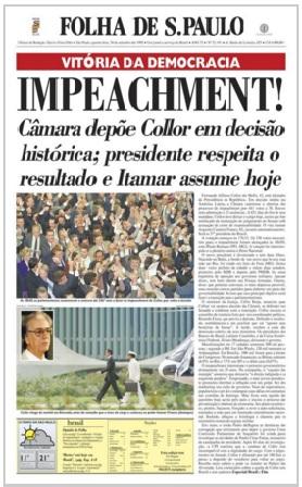 Manchete da Folha de S.Paulo (e de todos os demais jornais) em 30 de setembro de 1992: Impeachment aprovado. Votação aberta para todos verem. por que retroagir?