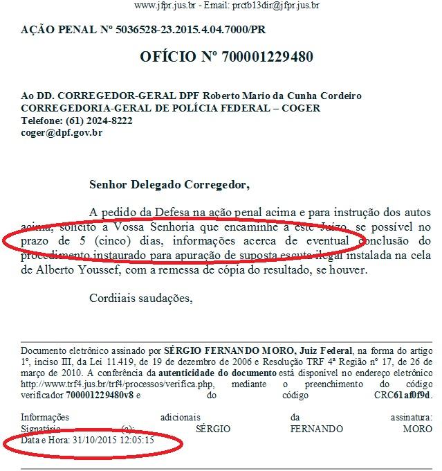 Pressionado pela defesa da Odebrecht, em 30 de outub ro, Sérgio Moro deu prazo de cinco dias para a Polícia Federal se manifestar sobre a sindicância do grampo na cela de Youssef.