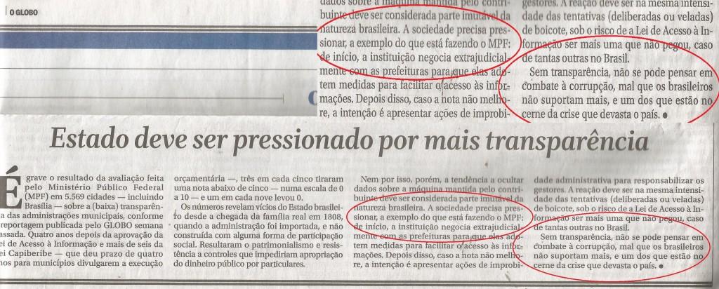"""Em editorial, dia 13 de dezembro, o jornal  defendeu a pressão da sociedade sobre os prefeitos para se saber o que é feito do dinheiro público. E vaticinou: """"Sem transparência não se pode pensar em combater a corrupção"""". Chegou a hora dele ser transparente e mostrar quanto a Prefeitura do Rio pagou."""