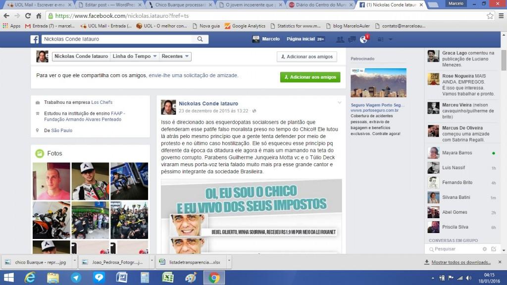 Apesar de Motta Luiz ter retirado de sua página as agressões a Chico, Nickolas Intauro, de quem ele reproduziu, as mantinha até a madrugada desta segunda-feira (18/01)