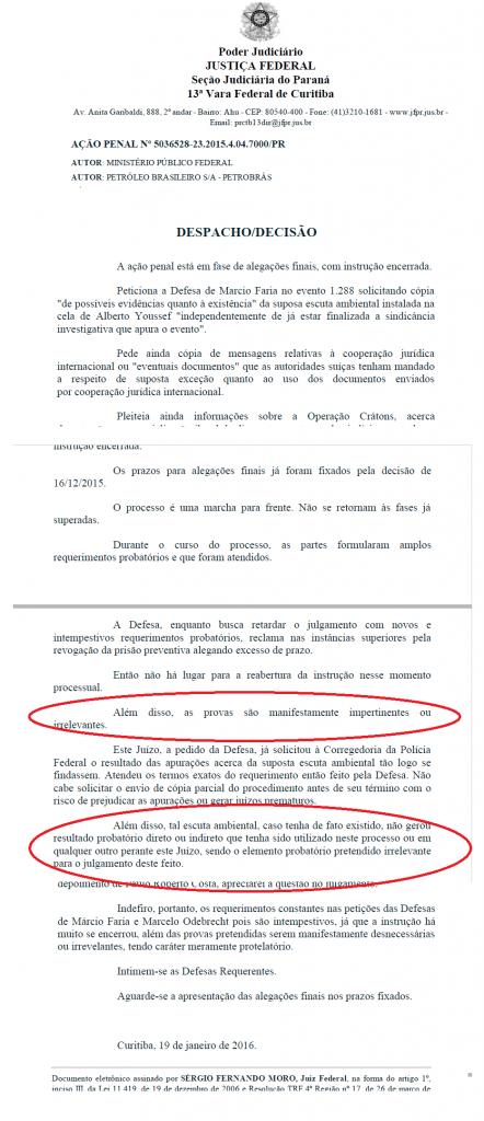 """No despacho de Moro a rejeição ao pedido e a classificação como """"prova irrelevante""""."""