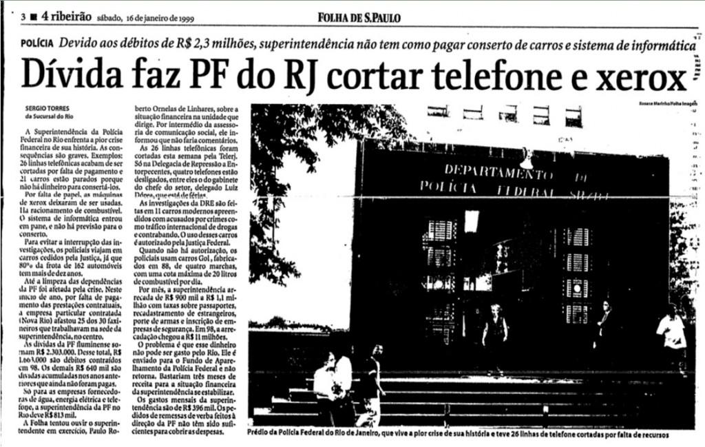 Em 1999 a própria Folha anunciava uma crise bem mais grave do que a descrita pela reportagem de domingo. Basta verificar nos arquivos.