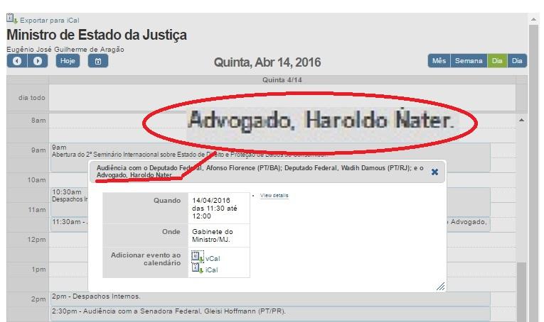 Na agenda oficial do ministro da Justiça, o encontro com o advogado Haroldo Náter que, ao blog, disse não ter estado com Artagão.