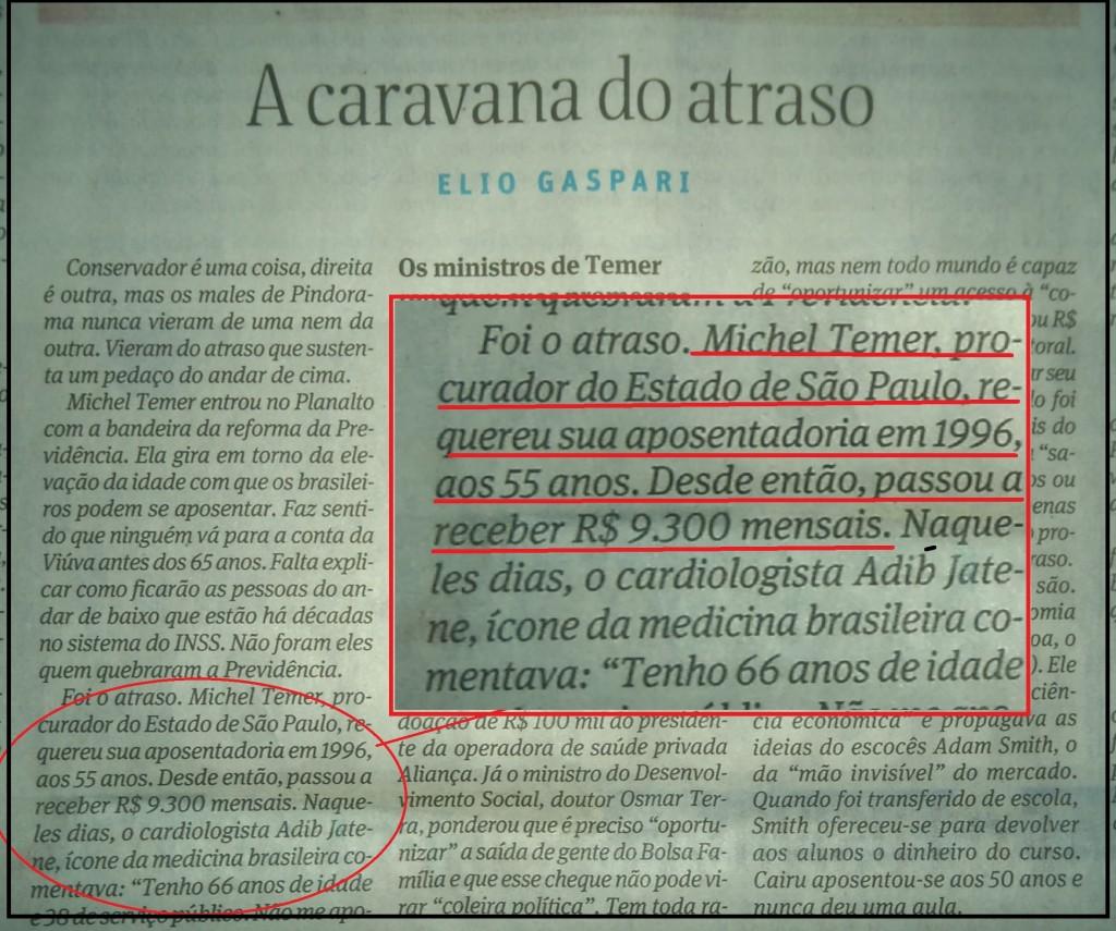 Na coluna de Elio Gaspari, neste domingo (22/05) a informação da aposentadoria de Temer, em 1995, com 55 anos e vencimentos de R$ 9.300,00. Reprodução