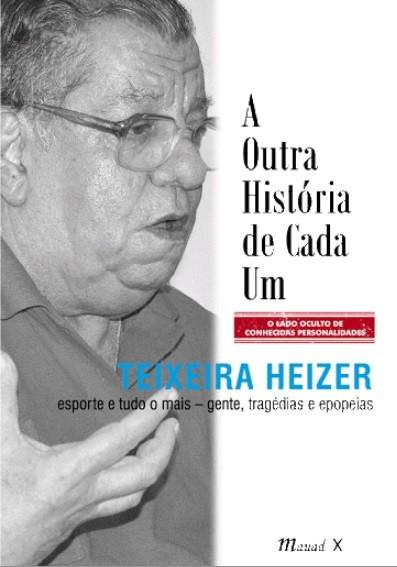 Teixeira Heizer lançou se ultimo livro no Rio, em 5 de abril e dois dias depois teve a parada cardíaca.