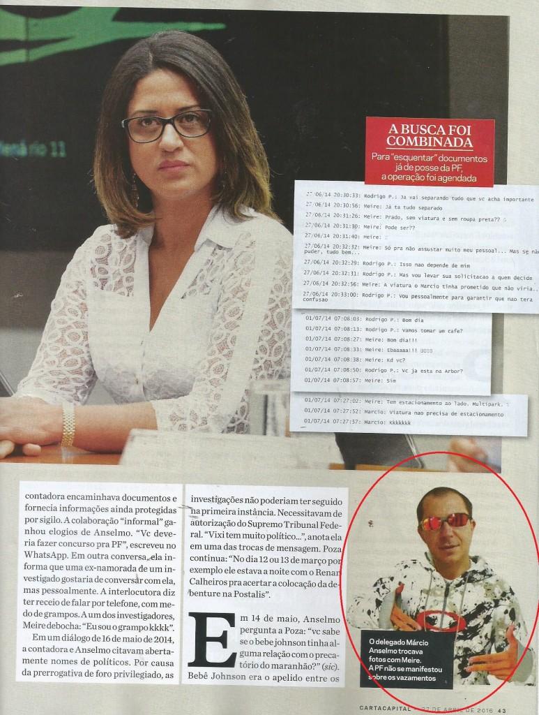 Na revista CartaCapital a fotografia do delegado Marcio Anselmo Adriano, que Meire tem no celular: ele fantasiado de MC. Intimidade entre os dois. Reprodução
