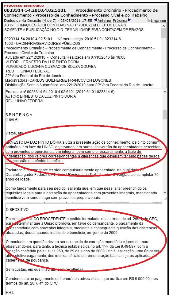 Na Justiça Federal do Rio, Dória pediu e lhe foi concedida a aposentadoria integral